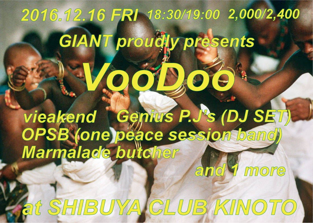2016.12.16 at SHIBUYA CLUB KINOTO  VooDoo After Party