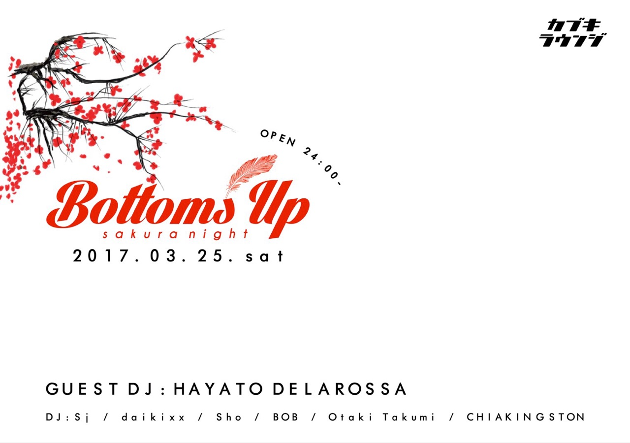 "2017.03.25.Sat@カブキラウンジ ""BottomsUp  -sakura night-"""