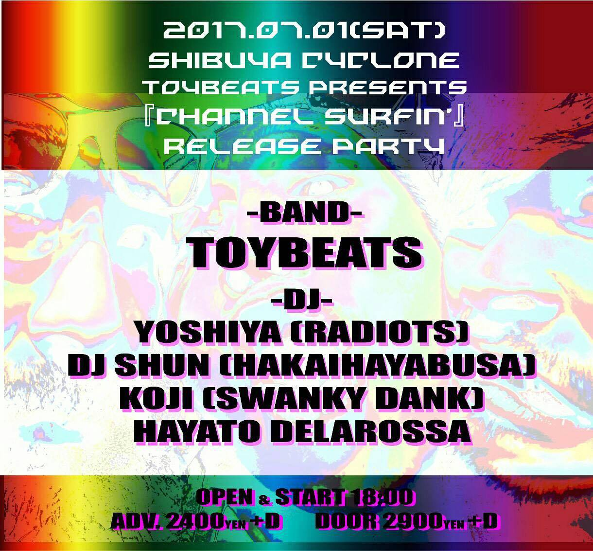 2017/07/01(sat) SHIBUYA CYCLONE TOYBEATS 『CHANNEL SURFIN'』 RELEASE PARTY