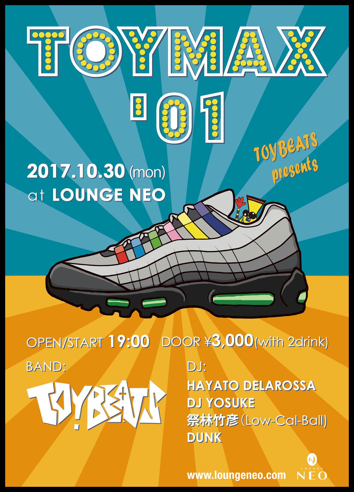 10/30 渋谷LOUNGE NEO 「TOY MAX '01」