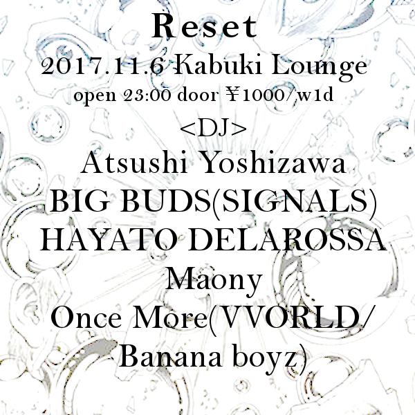 「Reset」 2017.11.6 カブキラウンジ