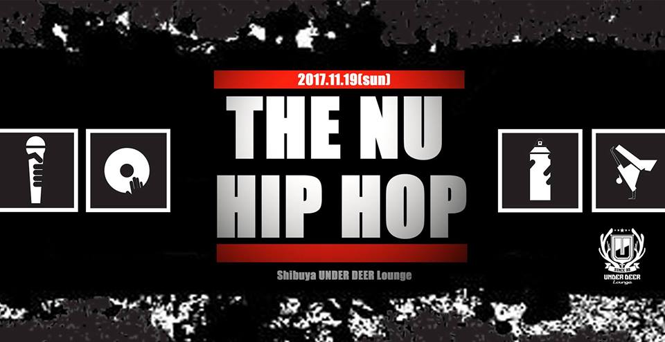 2017.11.19(sun) The NU Hip-Hop @渋谷UNDER DEER Lounge