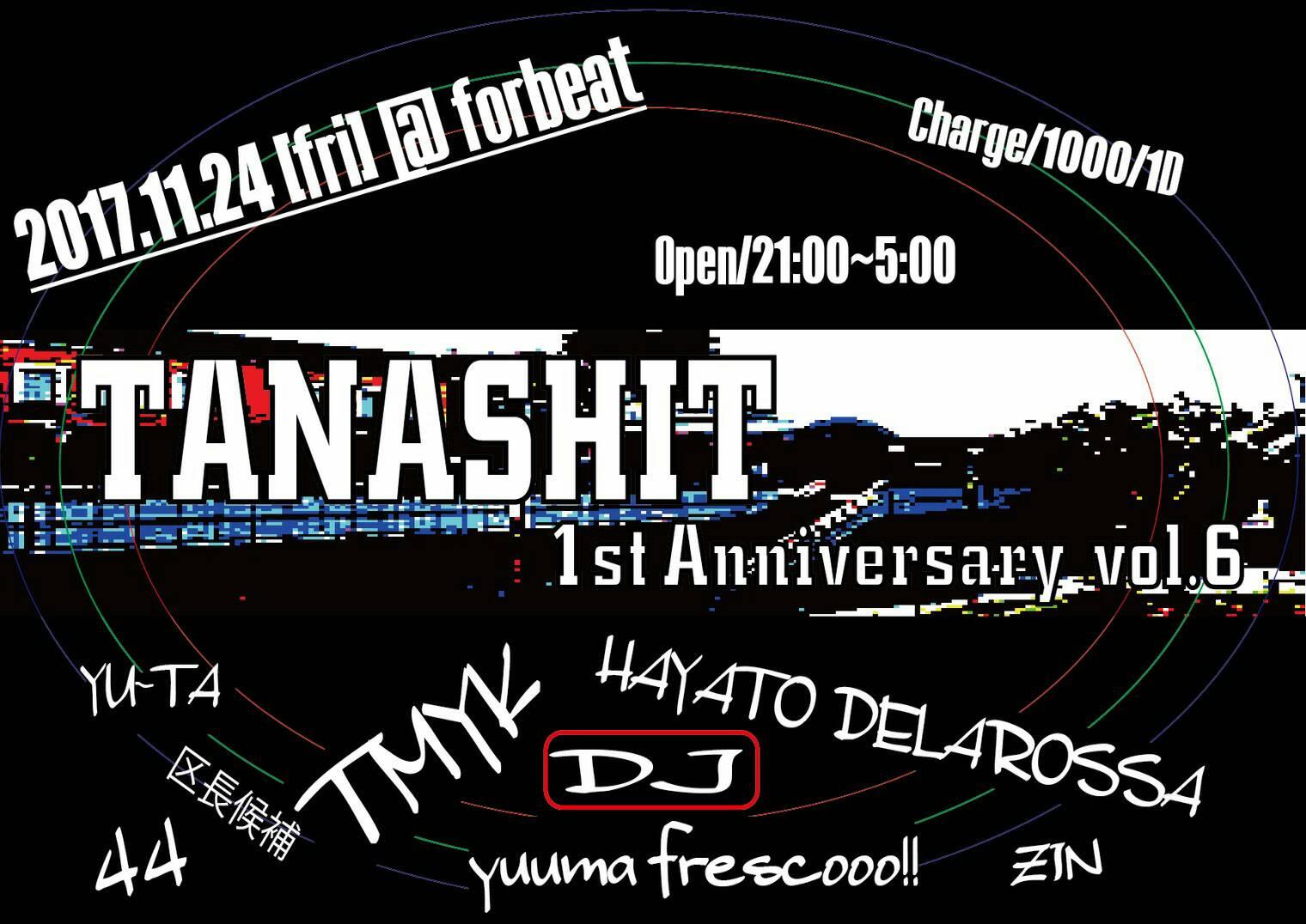 11/24(fri) 「TANASHIT -1st anv-」vol.6@forbeat