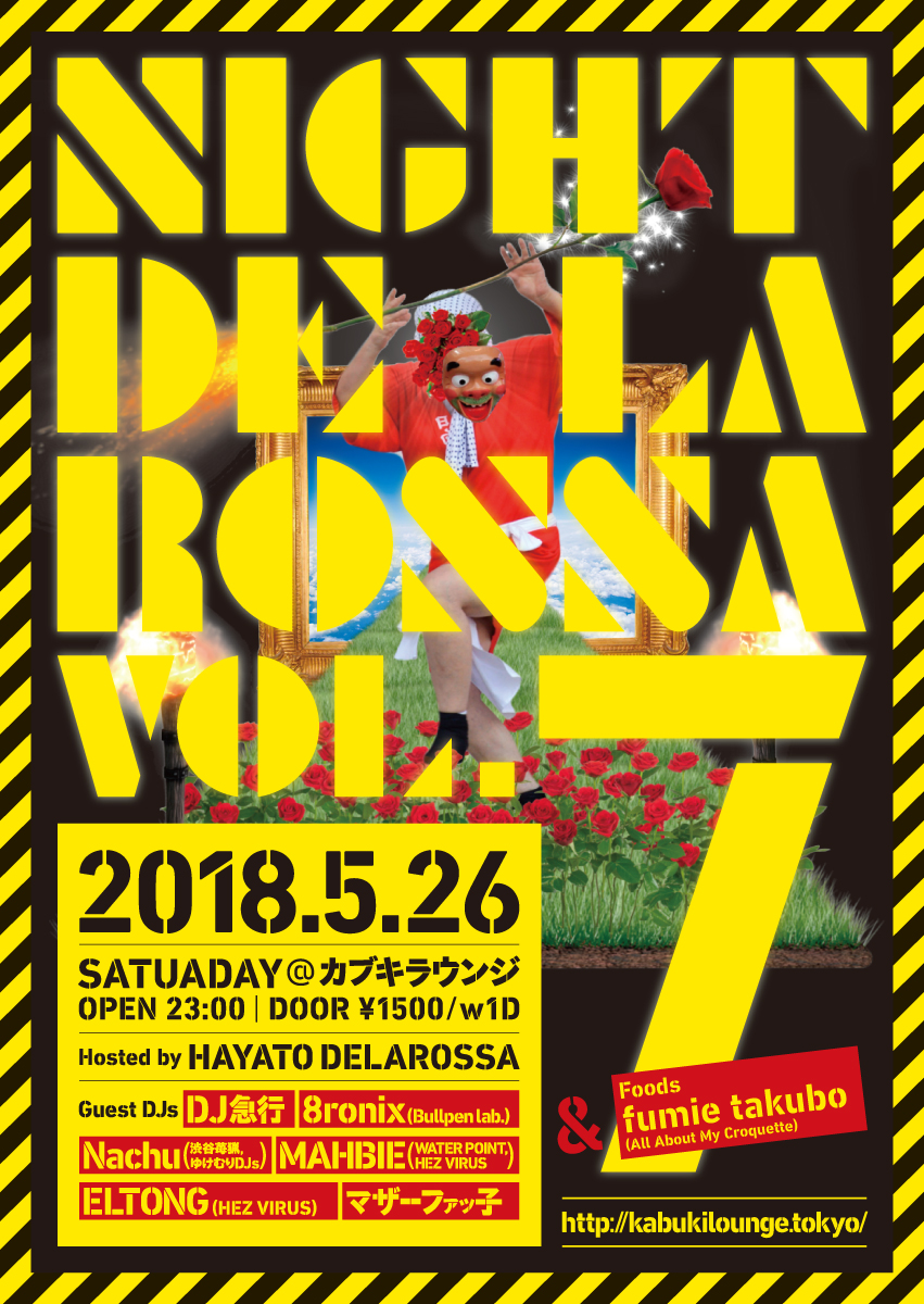 """Night Delarossa vol.7""  2018.5.26(sat)@カブキラウンジ"