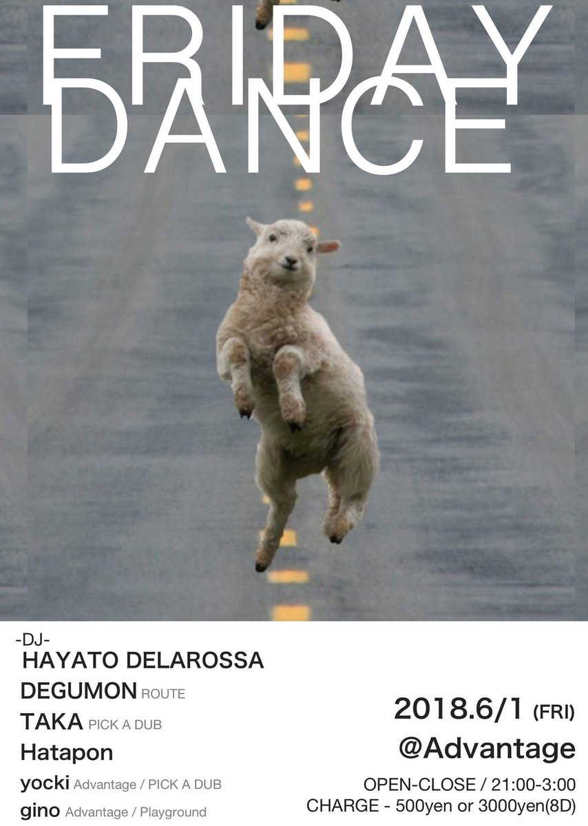 "2018.6/1 (FRI) @Advantage ""Friday Dance"""