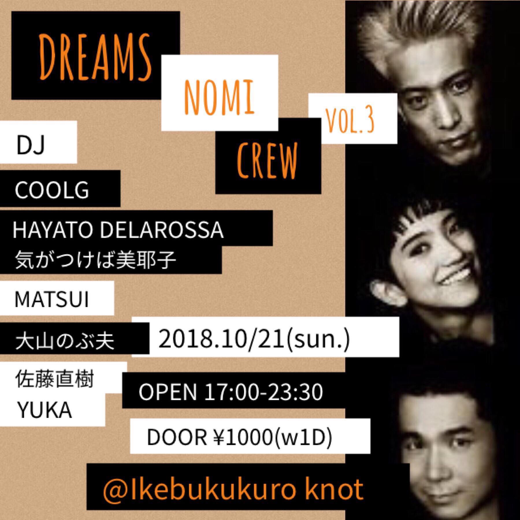 【DREAMS NOMI CREW vol.3】 2018.10/21(sun.) 池袋knot