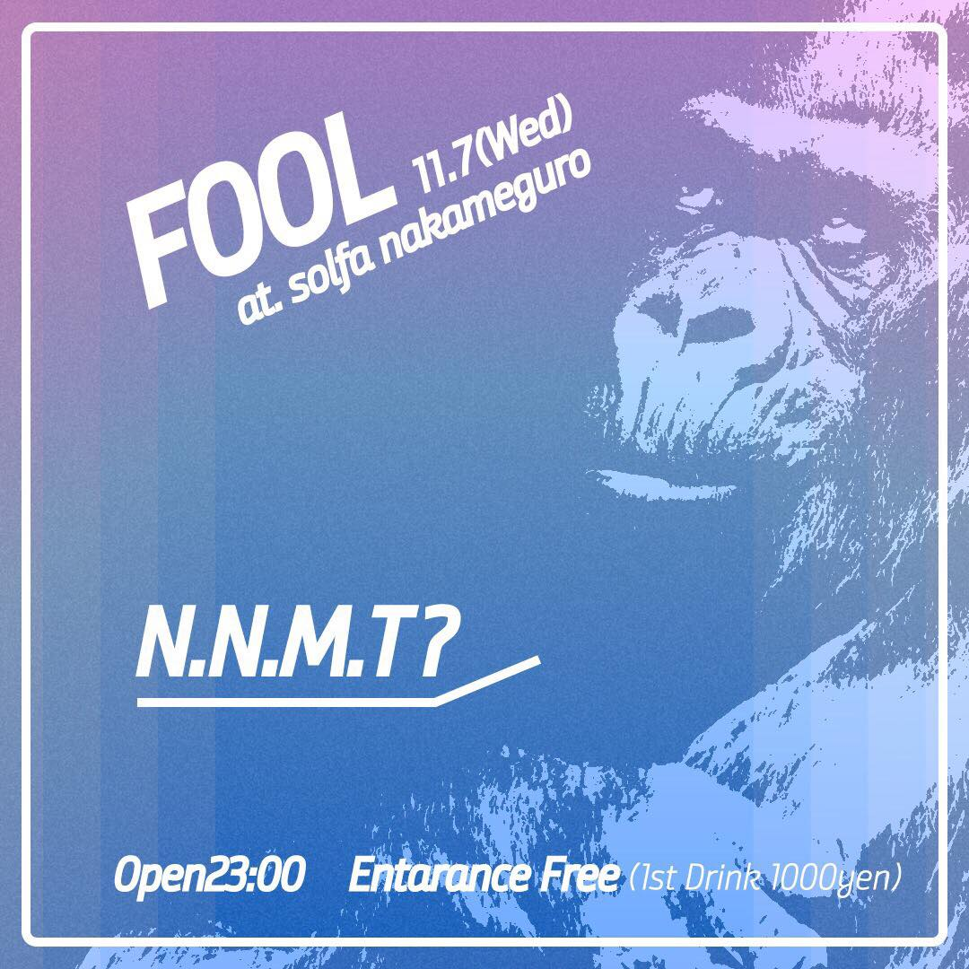 """11/7 中目黒solfa """"Fool"""""""