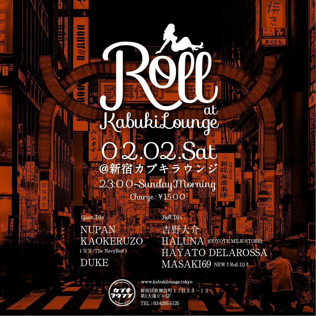 02.02.sat Roll @新宿カブキラウンジ