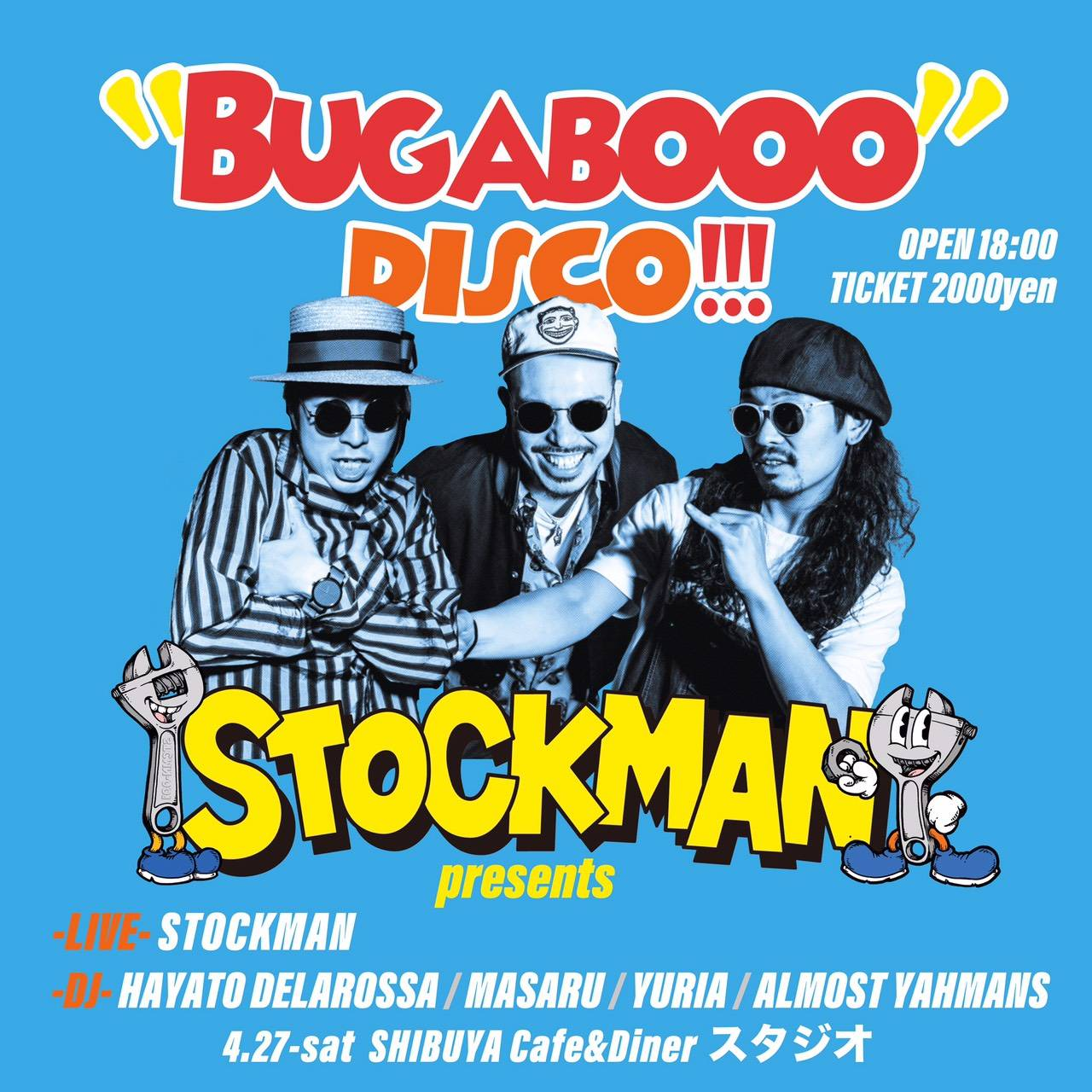 4/27(Sat)  渋谷Cafe&Diner スタジオ STOCKMAN presents 「Bugabooo disco!!!」