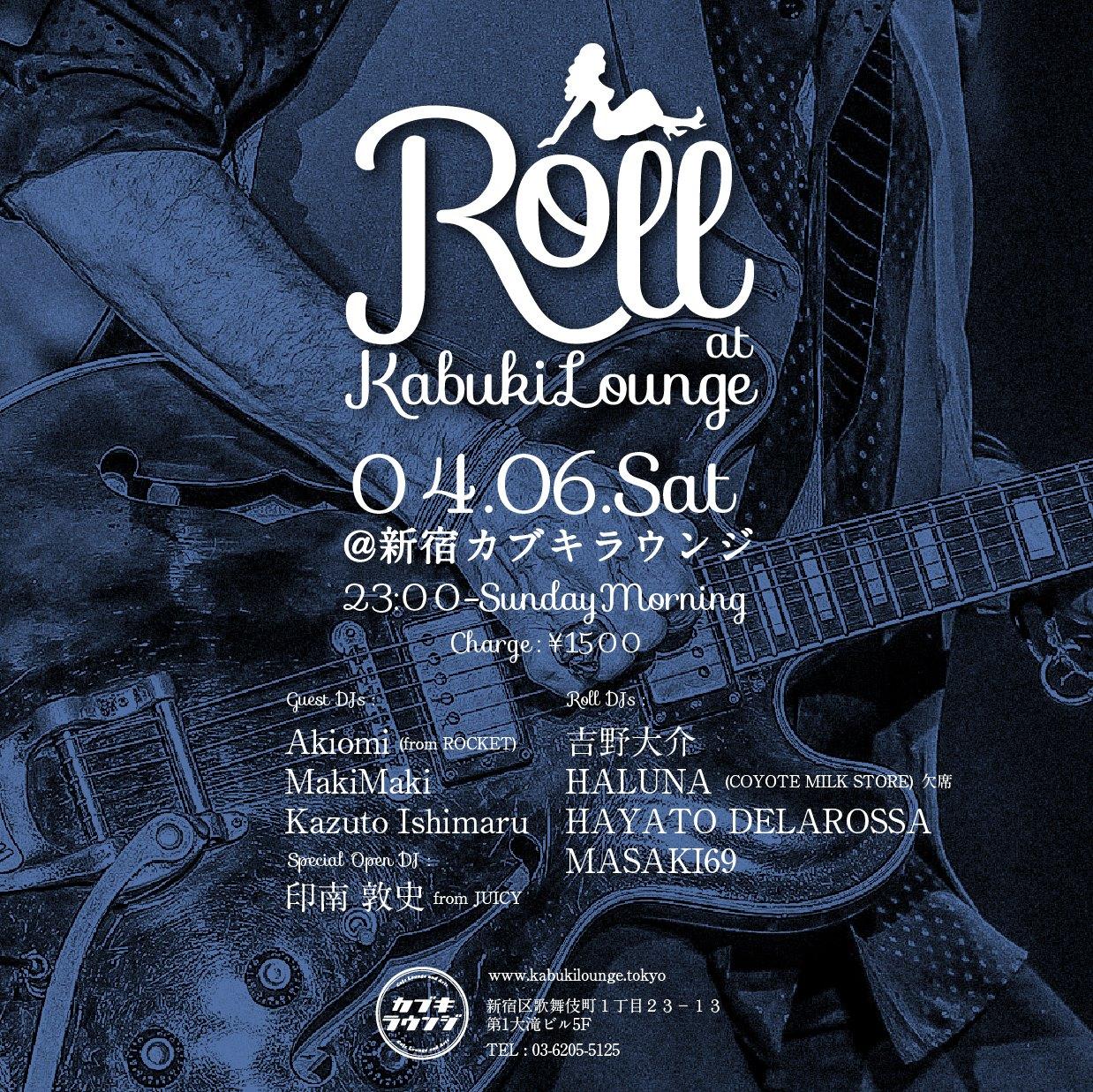 04.06.sat Roll @新宿カブキラウンジ