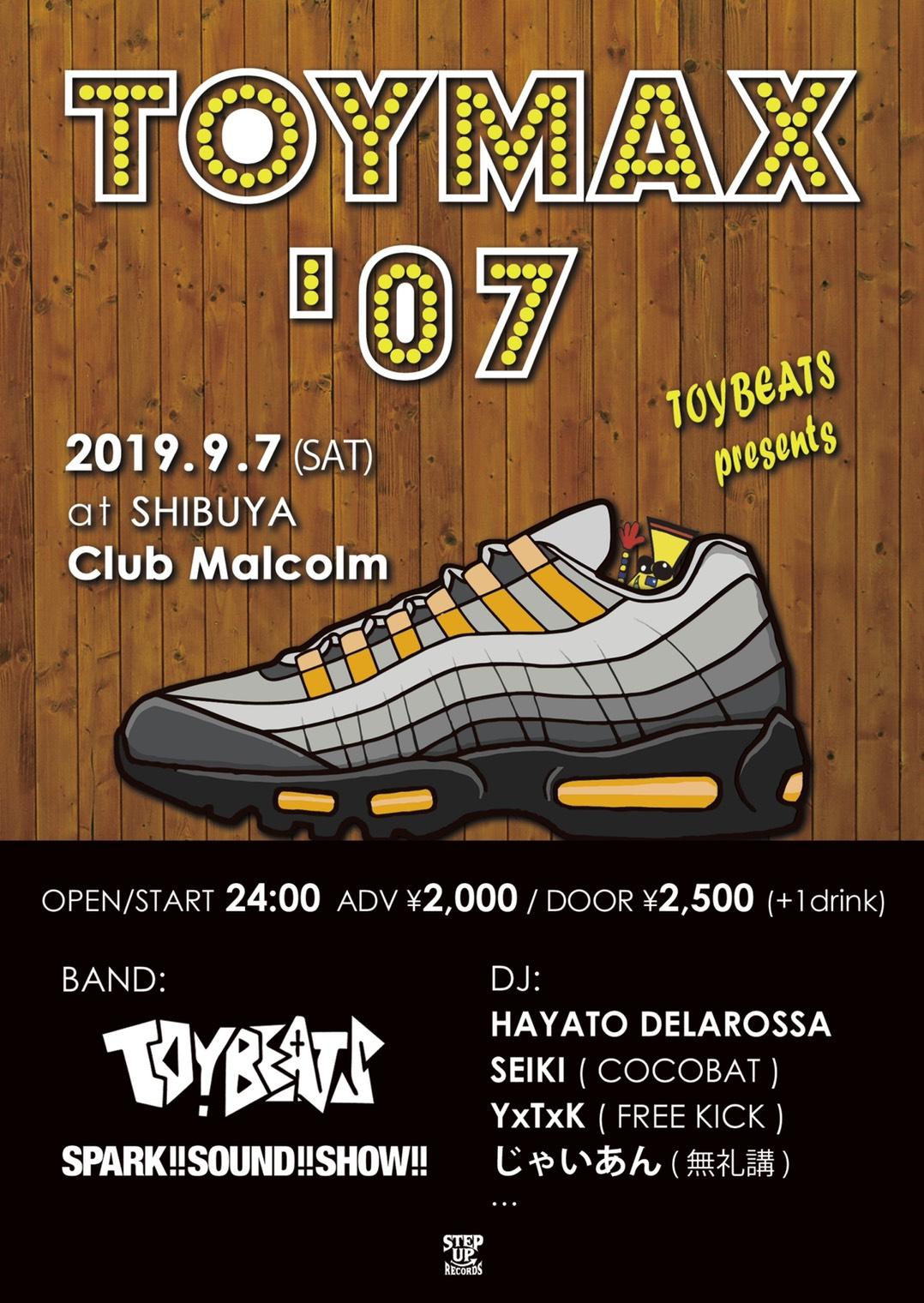 """2019年9月7日(土)shibuya Club MalcolmTOYBEATS presents """"TOYMAX '07"""""""