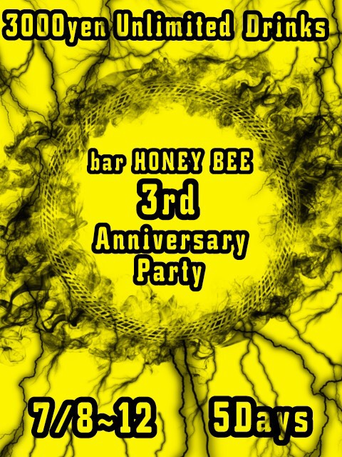 "7/11 新宿HONEY BEE ""bar HONEY BEE 3rd Anniversary"""