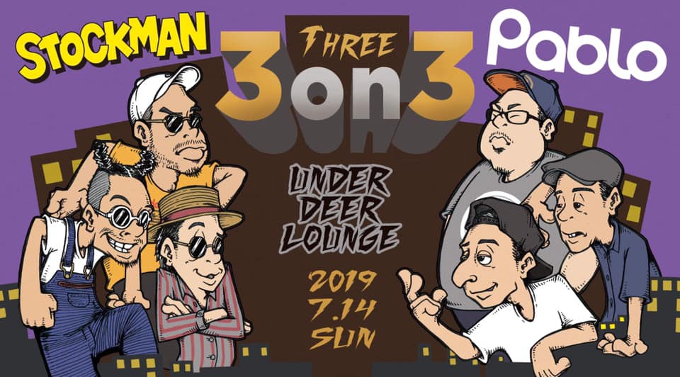 "2019.7.14 SUN""3on3″@UNDER DEER LOUNGE SHIBUYA"