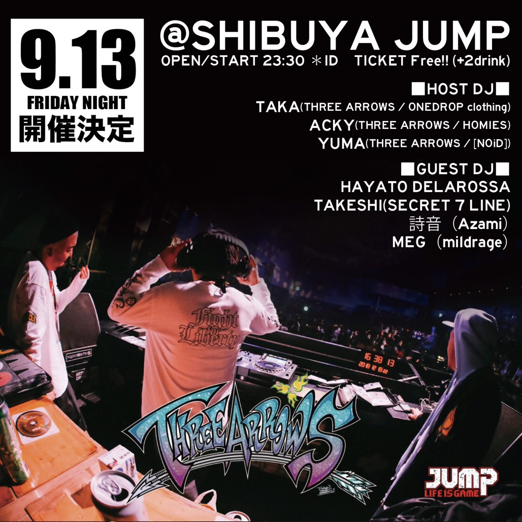 9.13(fri)@ 渋谷jump『 THREE ARROWS 』