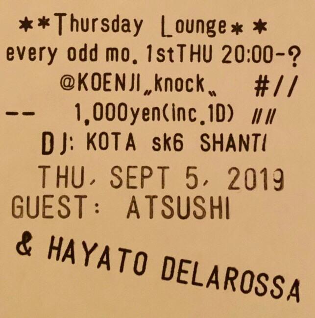 2019.09.05 THU 20:00-midnight Thursday Lounge@高円寺knock