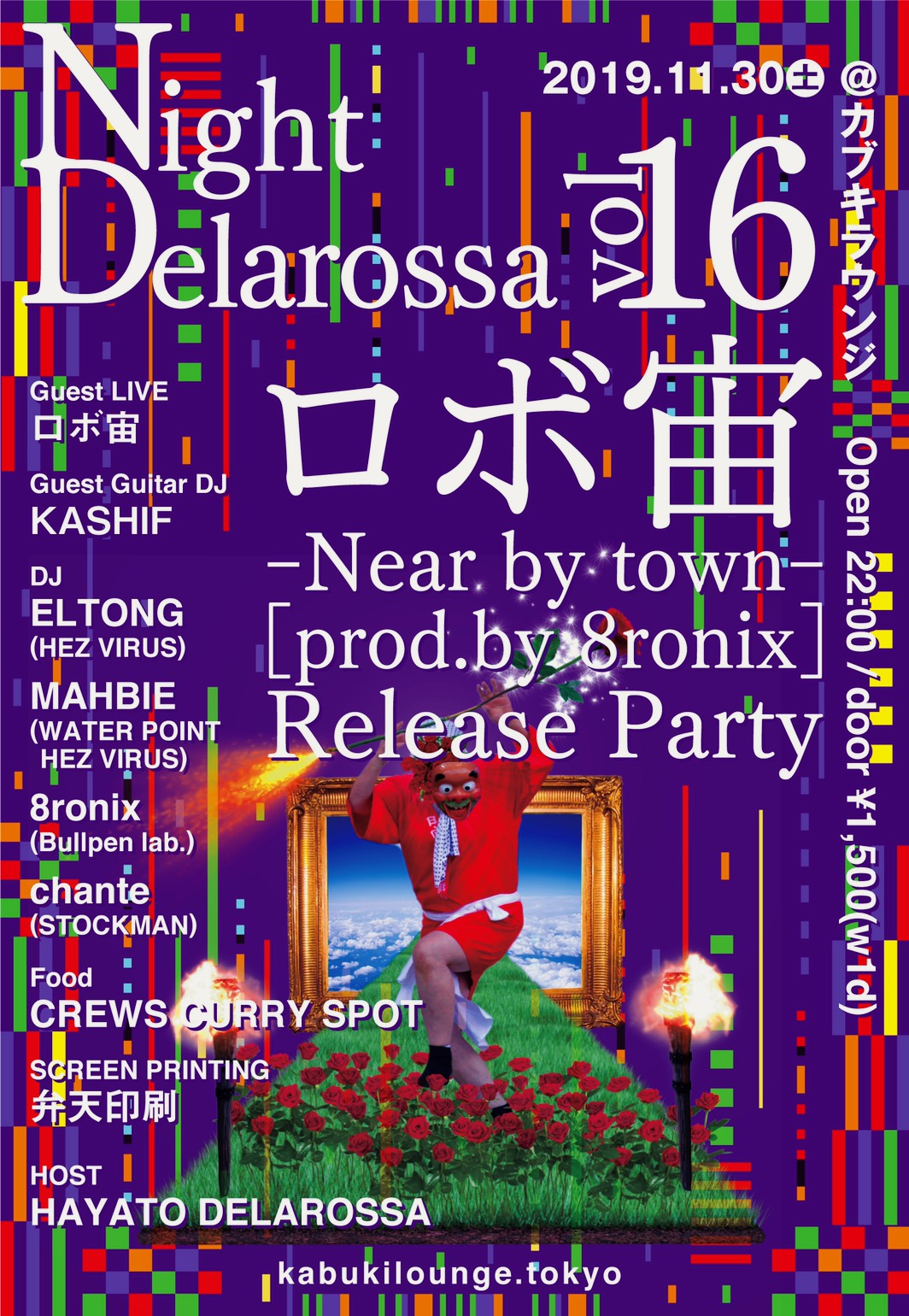 """Night Delarossa vol.16"" 〜ロボ宙 -Near by town-[prod.by 8ronix]Release Party〜 2019.11.30(sat)@カブキラウンジ"