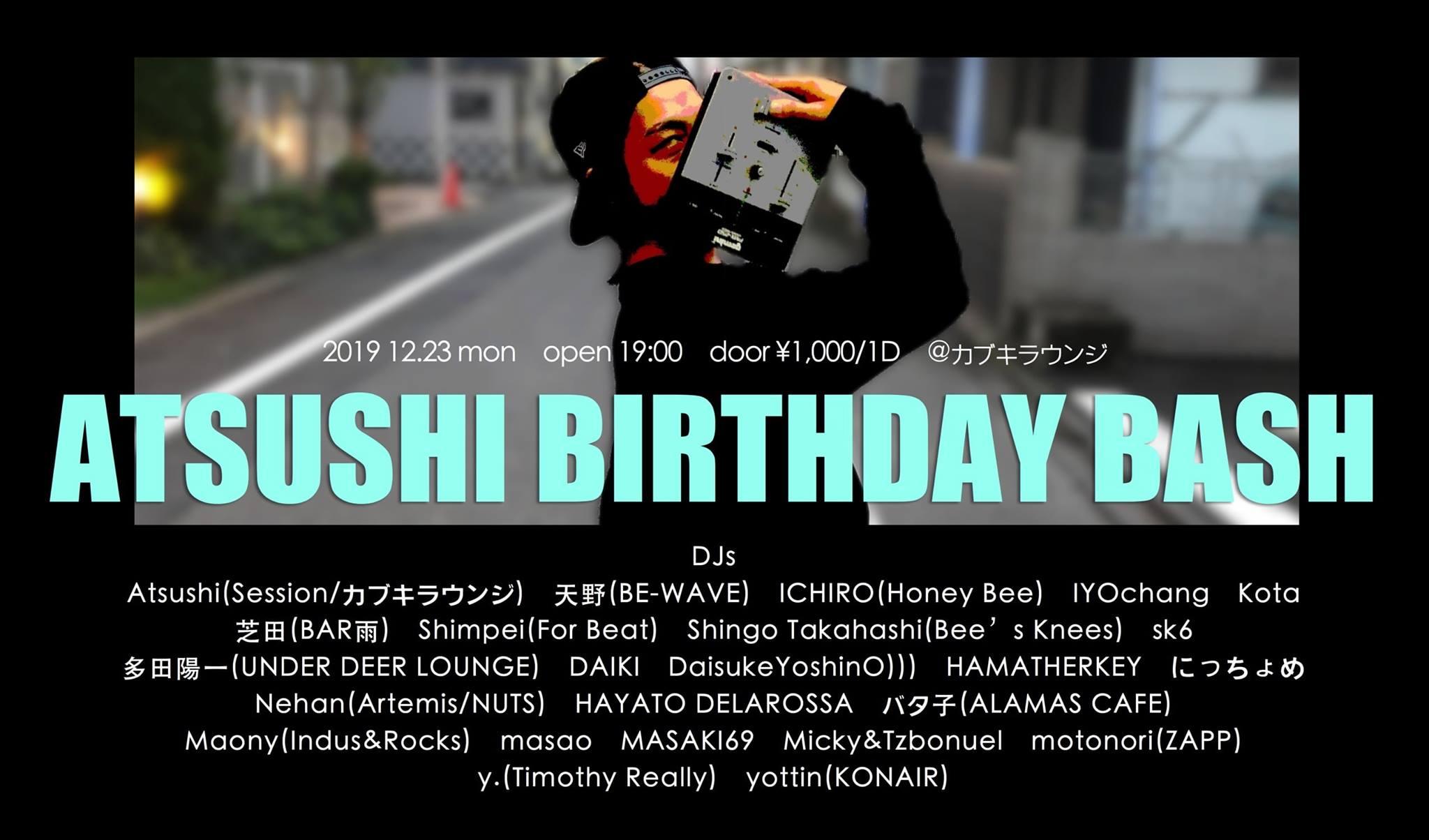 "12.23 mon ""Atsushi Birthday Bash""新宿カブキラウンジ"