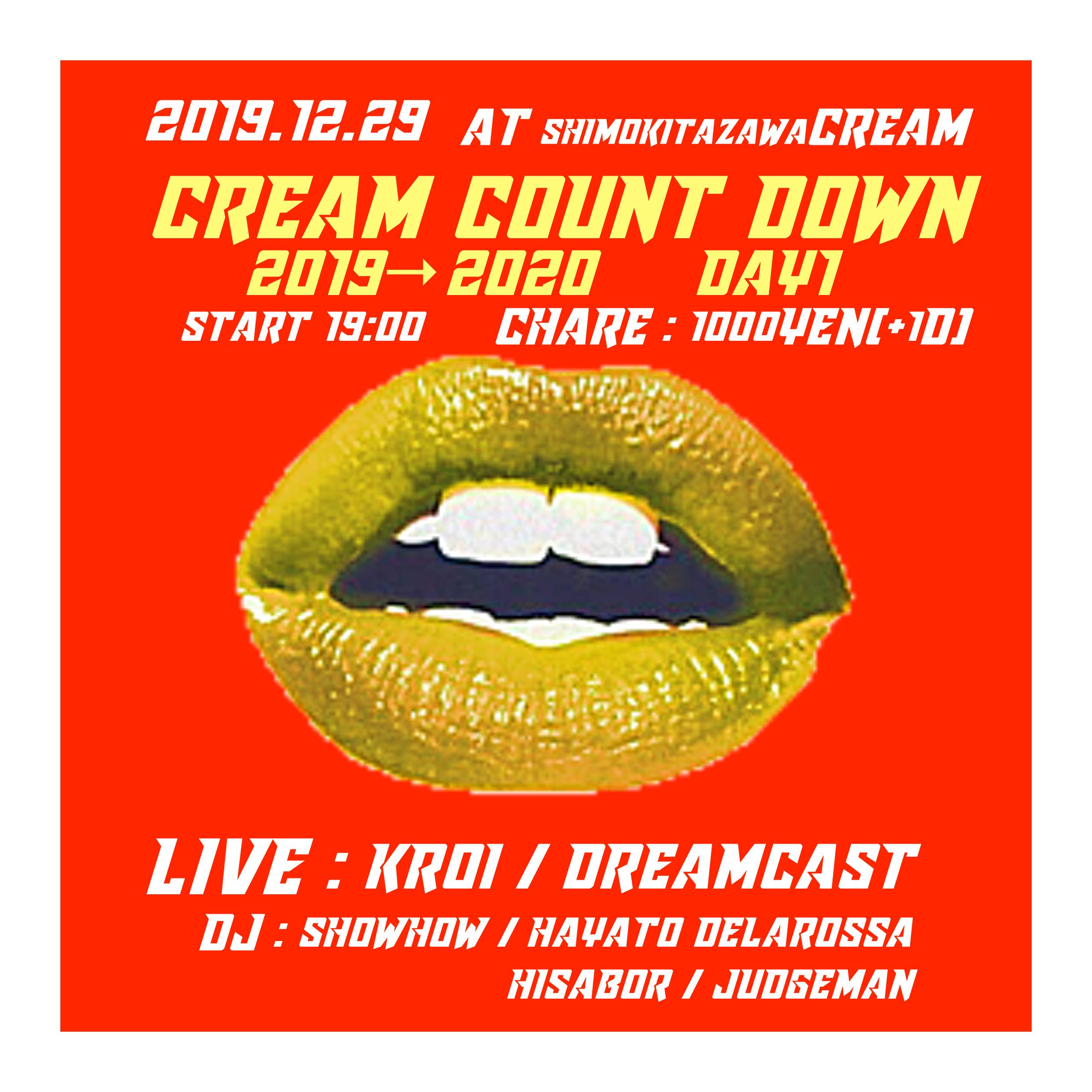 「CREAM COUNT DOWN 2019」 2019.12.29  at shimokitazawa CREAM