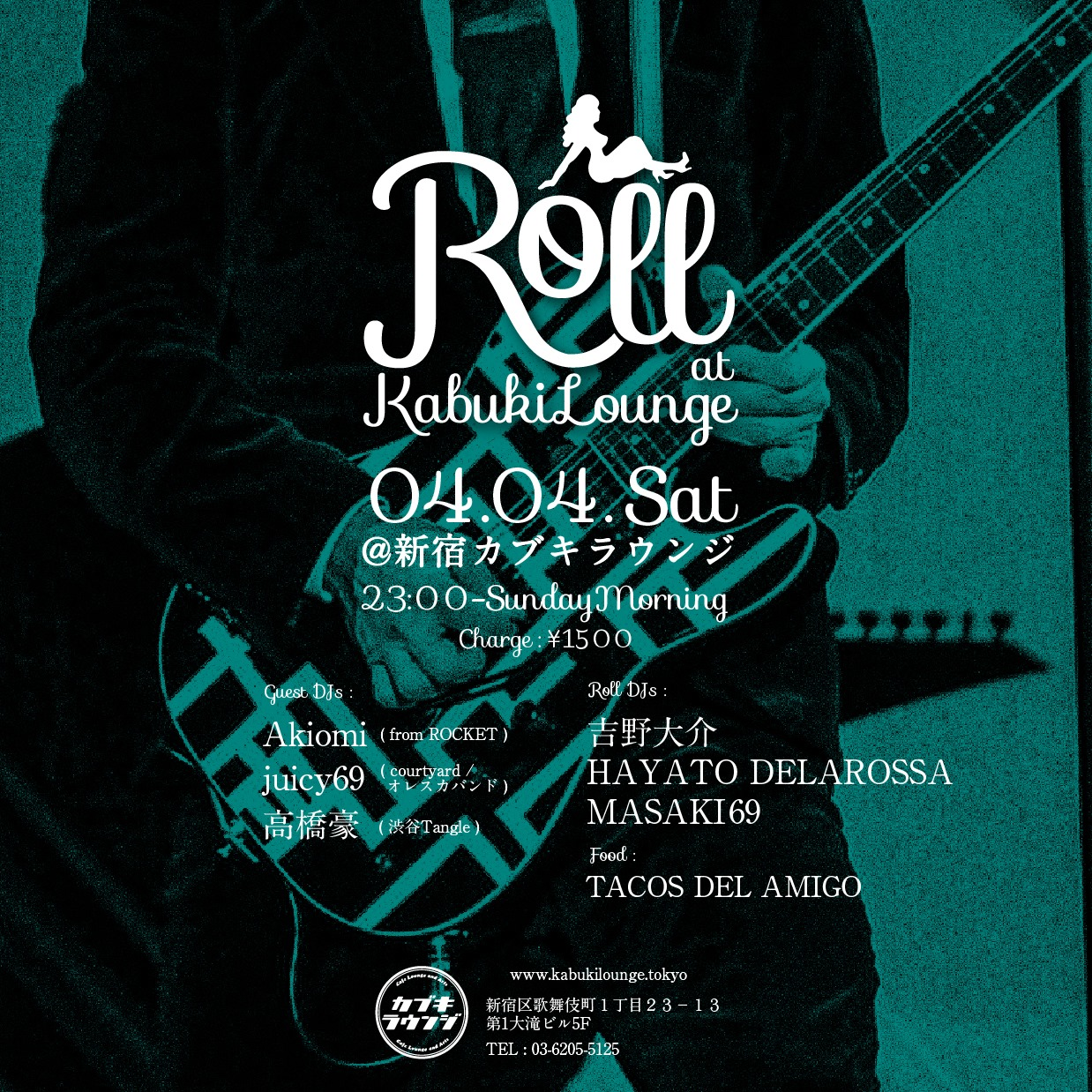 04.04.sat Roll @新宿カブキラウンジ