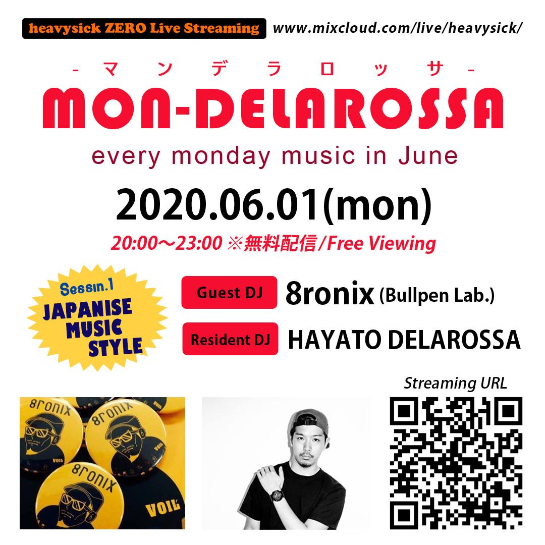 [heavysick ZERO Live Streaming] MON_DELAROSSA  2020.06.01(Mon) 20:00~23:00 ※無料配信/Free Viewing