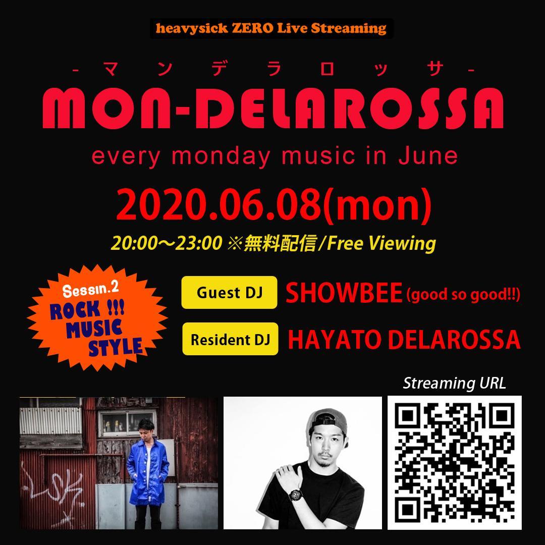 2020.06.08(Mon) heavysick ZERO Live Streaming「MON_DELAROSSA」