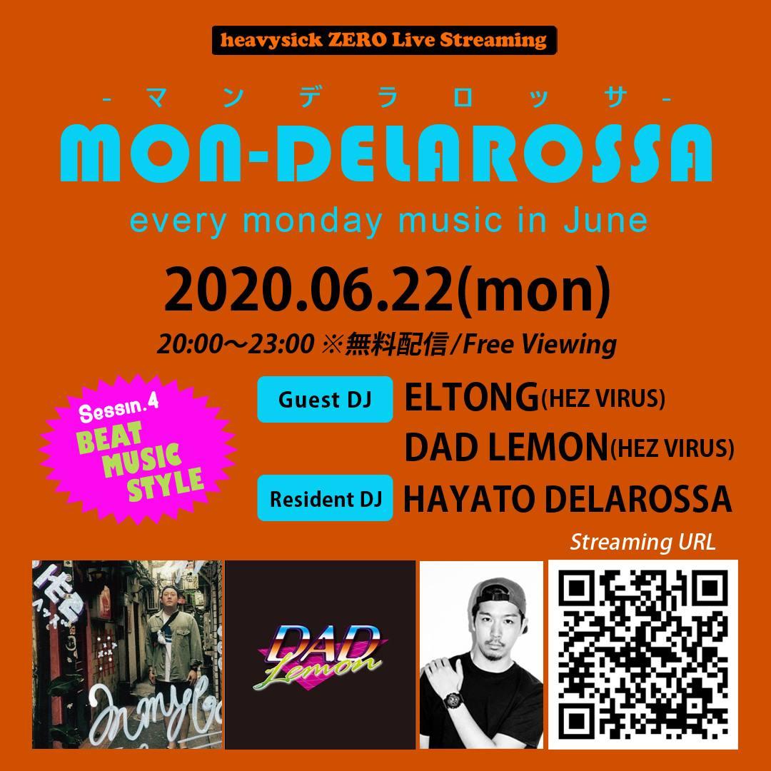 2020.06.22(Mon) heavysick ZERO Live Streming = MON_DELAROSSA =