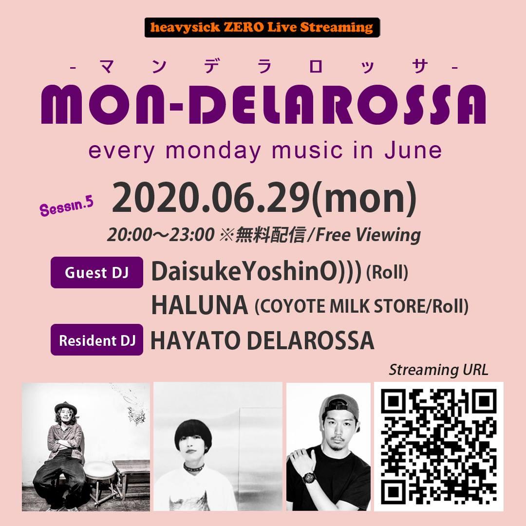 2020.06.29(Mon) heavysick ZERO Live Streming = MON_DELAROSSA =