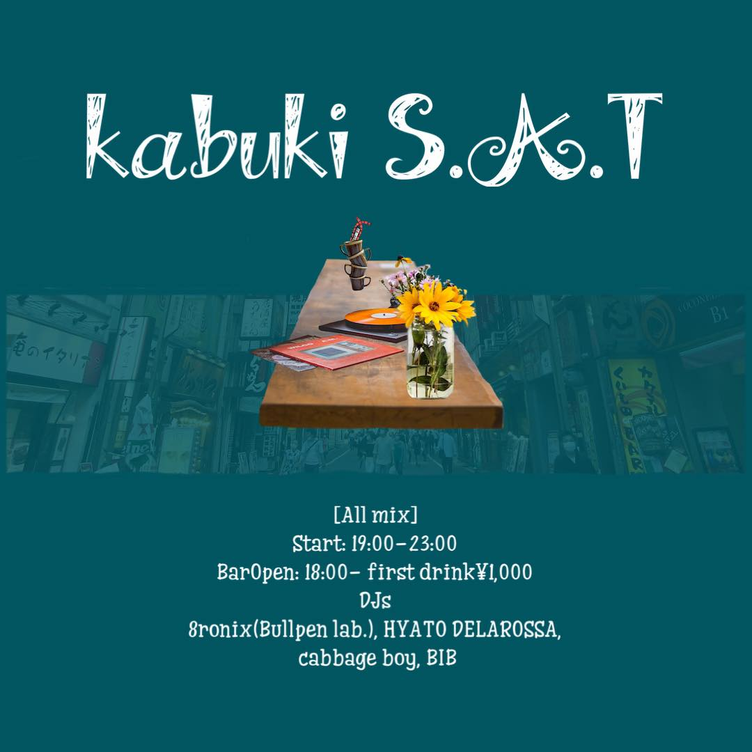 "7.25 sat ""Kabuki SAT"" [All mix] カブキラウンジ"