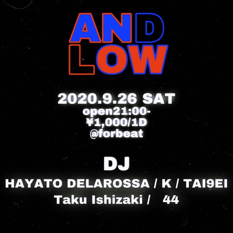 2020.9.26 sat 『AND LOW』 @田無forbeat