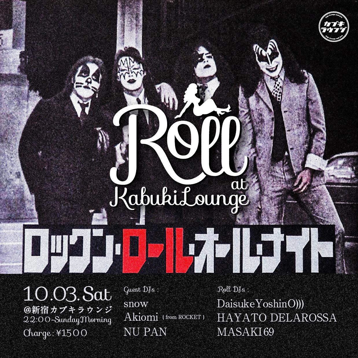 10.03.sat Roll @ 新宿カブキラウンジ