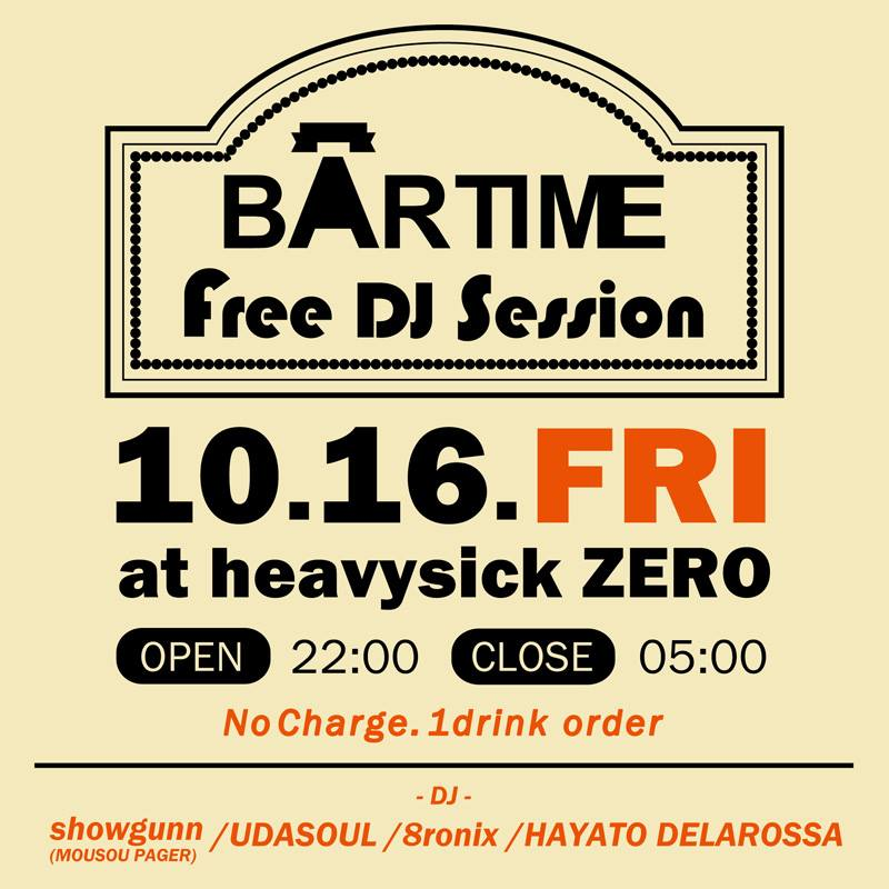 =BAR TIME Free DJ Session= 2020.10.16(FRI) at heavysick ZERO