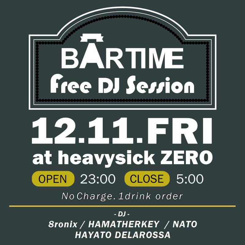=BAR TIME Free DJ Session= 2020.12.11(FRI)at heavysick ZERO