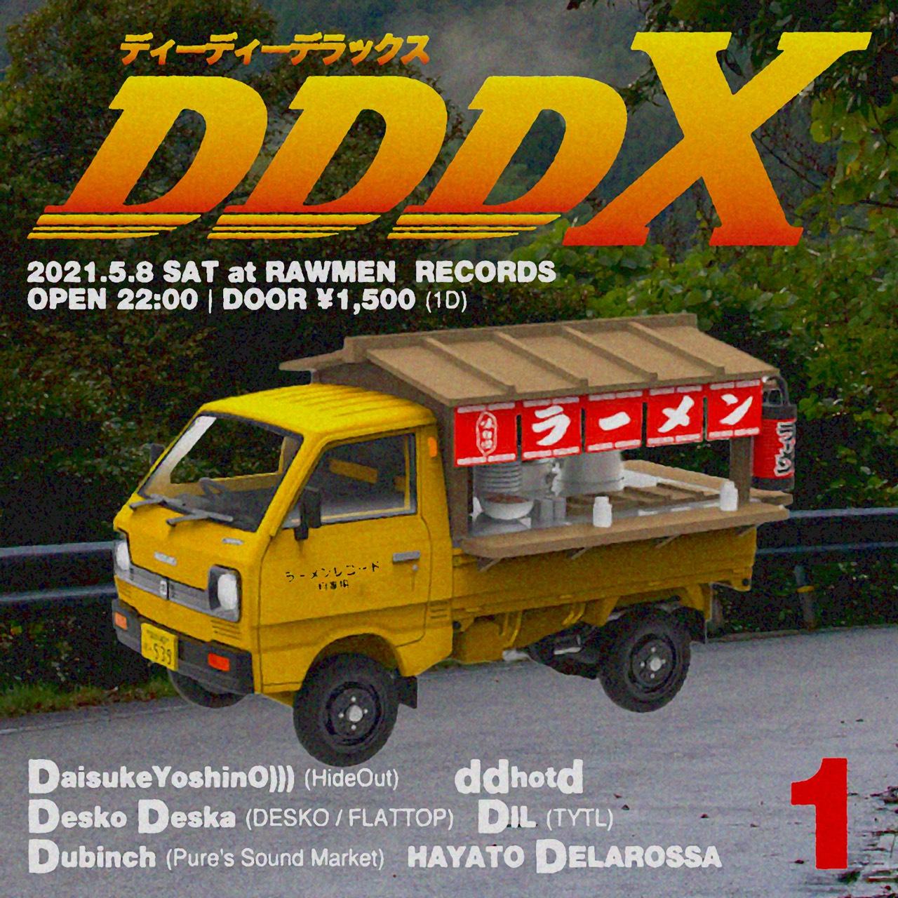 DDDX   5/8 sat. at RAWMEN RECORDS