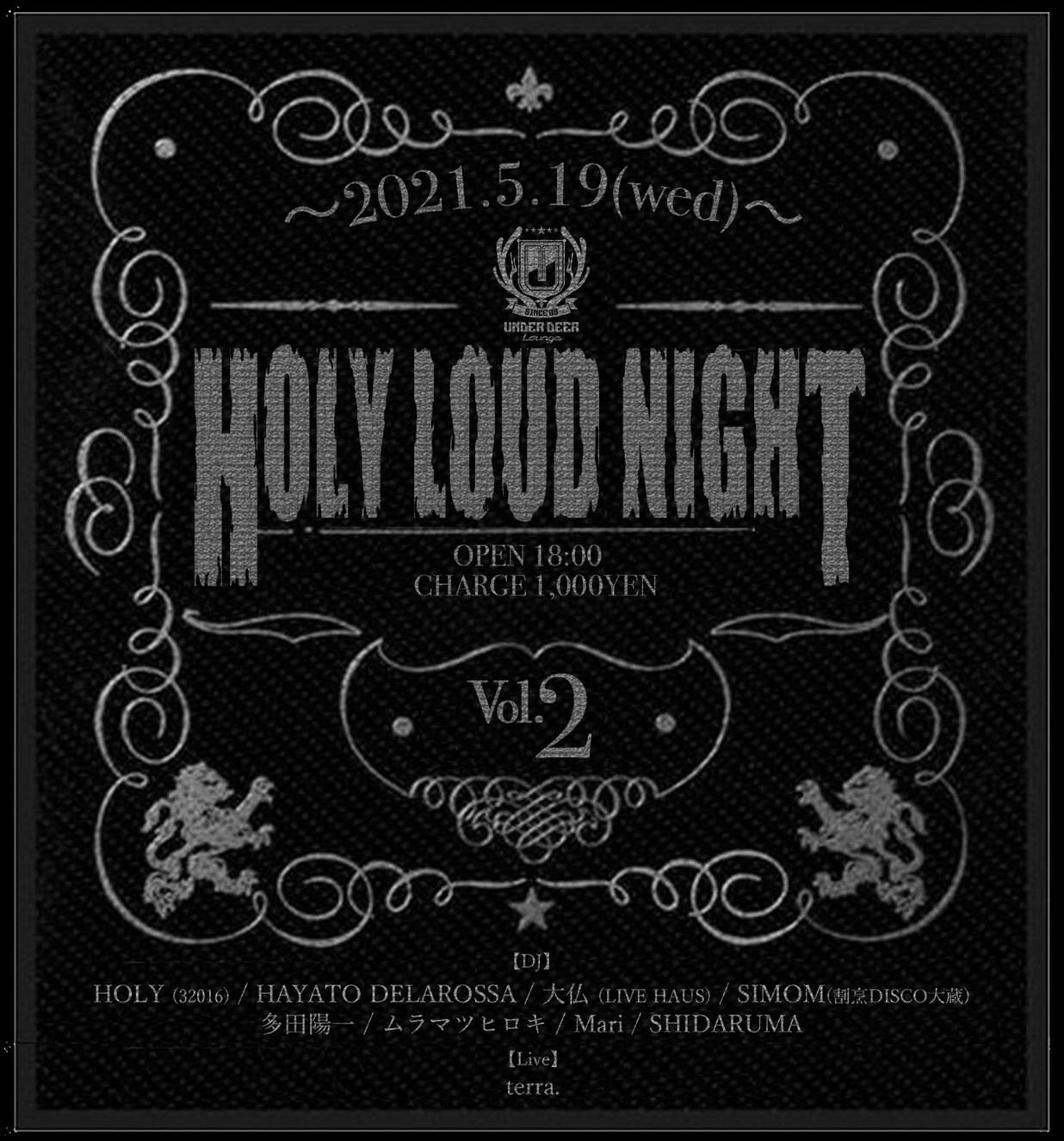 2021.5.19(wed) HOLY LOUD NIGHT @渋谷UNDER DEER Lounge