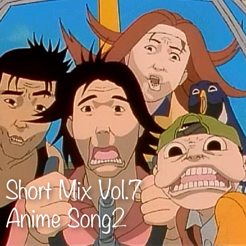 Short Mix Vol.7 Anime Song2 upload