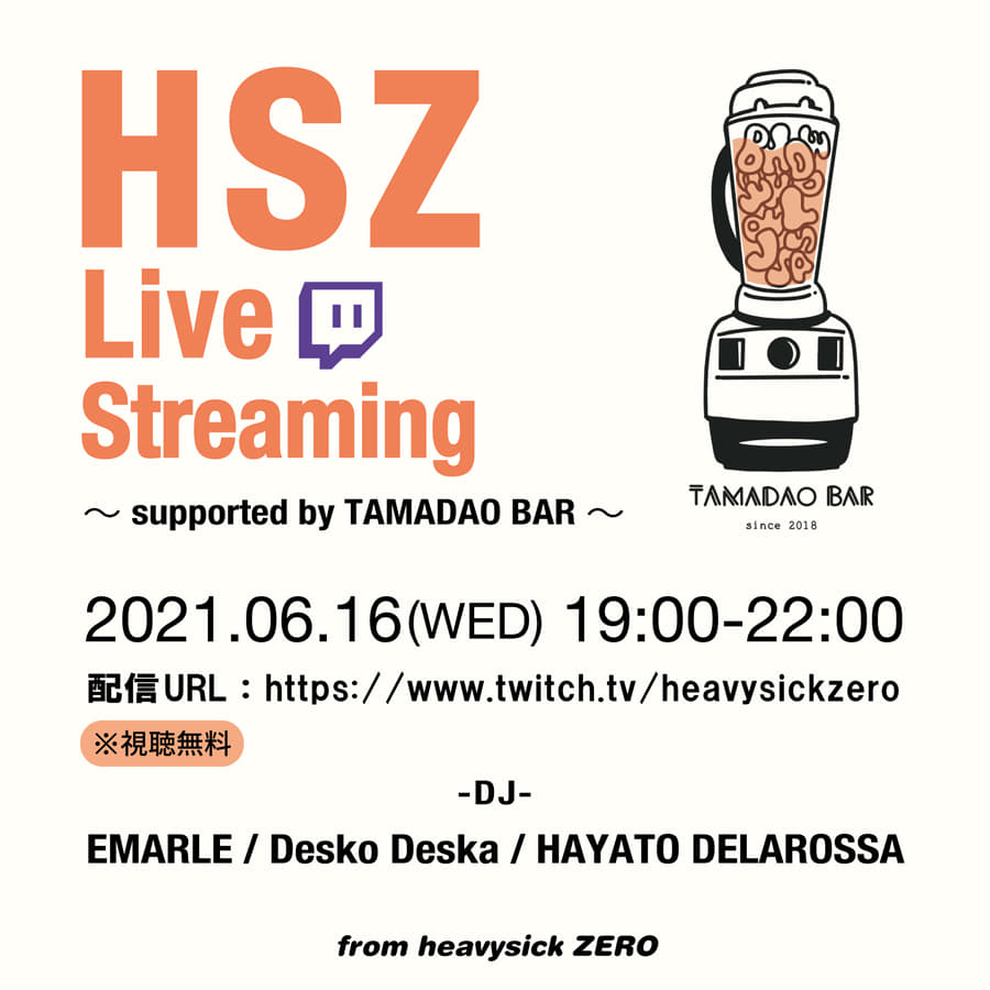 HSZ Live Streaming ~supported by TAMADAO BAR~   2021.06.16(WED) 19:00~22:00 [Streaming Only]