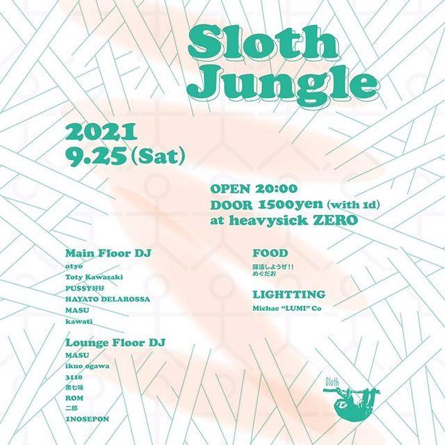 Sloth Jungle 2021.9.25 at heavysick ZERO